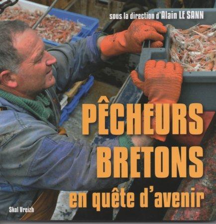 Les Defis Des Pecheurs Bretons Collectif Peche Et Developpement